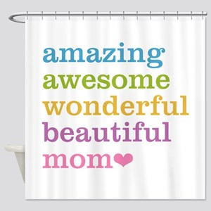 Amazing Mom Shower Curtain