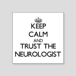 Keep Calm and Trust the Neurologist Sticker
