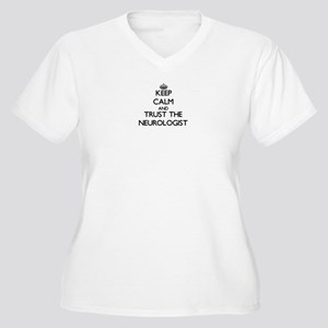 Keep Calm and Trust the Neurologist Plus Size T-Sh