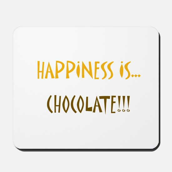 Happiness is Chocolate Mousepad