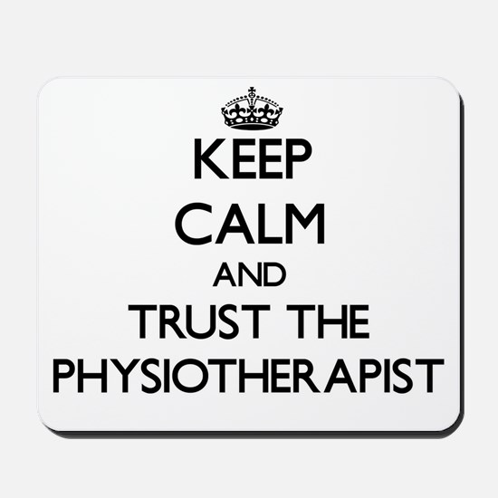 Keep Calm and Trust the Physiotherapist Mousepad