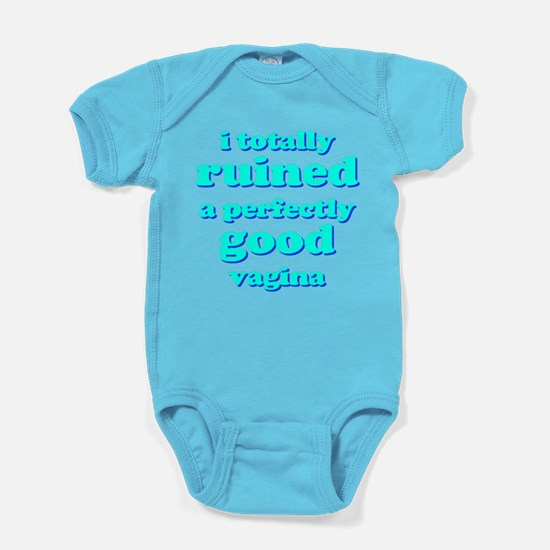 Funny baby! I ruined a vagina... Baby Bodysuit