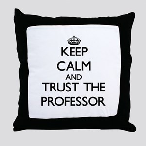 Keep Calm and Trust the Professor Throw Pillow