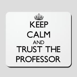 Keep Calm and Trust the Professor Mousepad