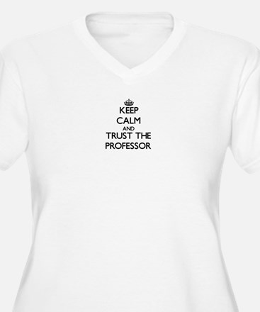 Keep Calm and Trust the Professor Plus Size T-Shir