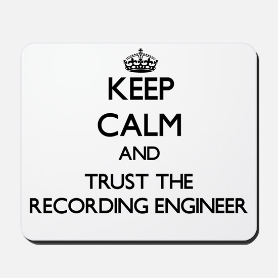 Keep Calm and Trust the Recording Engineer Mousepa