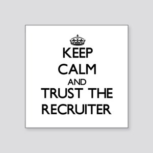 Keep Calm and Trust the Recruiter Sticker