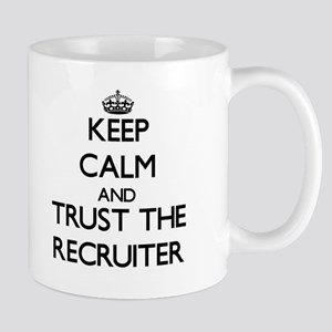 Keep Calm and Trust the Recruiter Mugs