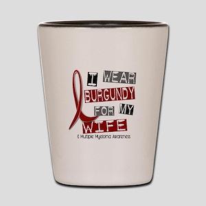 Multiple Myeloma I Wear Burgundy 37 Shot Glass