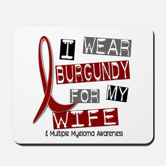 Multiple Myeloma I Wear Burgundy 37 Mousepad