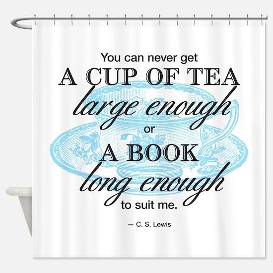 Tea Quote Shower Curtain
