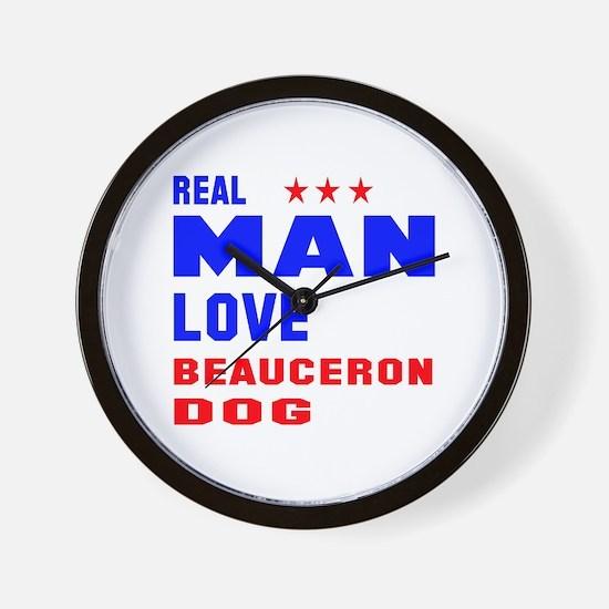 Real Man Love Beauceron Dog Wall Clock
