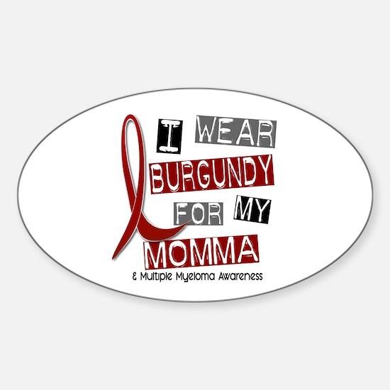 Multiple Myeloma I Wear Burgundy 37 Sticker (Oval)