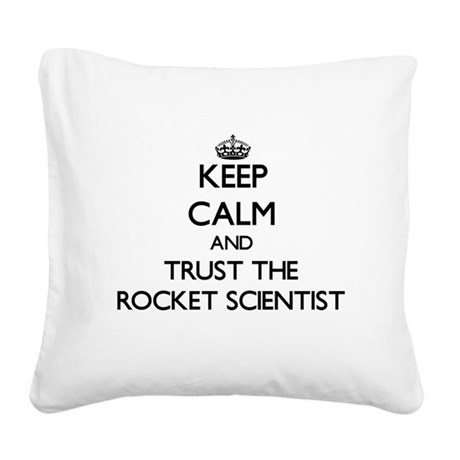 Keep Calm and Trust the Rocket Scientist Square Ca