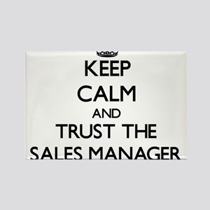 Keep Calm and Trust the Sales Manager Magnets