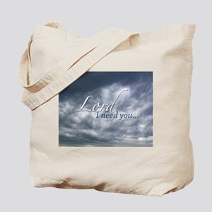 Lord I need you... Tote Bag