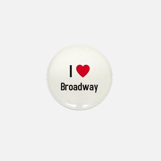 I love broadway Mini Button