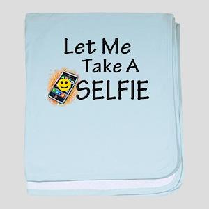 Let Me Take A Selfie baby blanket