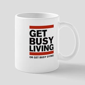 Get Busy Living Mug Mugs