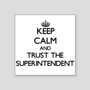 Keep Calm and Trust the Superintendent Sticker