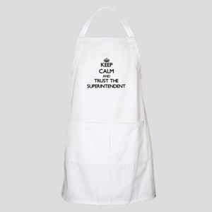 Keep Calm and Trust the Superintendent Apron