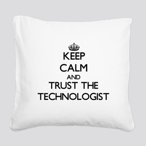 Keep Calm and Trust the Technologist Square Canvas