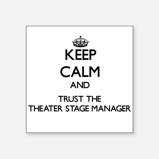 Keep Calm and Trust the Theater Stage Manager Stic