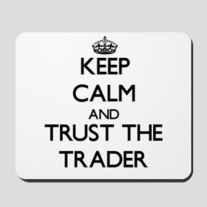 Keep Calm and Trust the Trader Mousepad