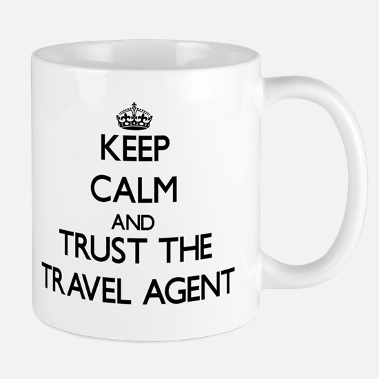Keep Calm and Trust the Travel Agent Mugs