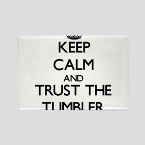 Keep Calm and Trust the Tumbler Magnets