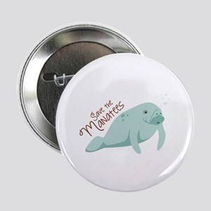 """Save The Manatees 2.25"""" Button"""