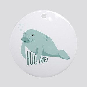HUG ME! Ornament (Round)