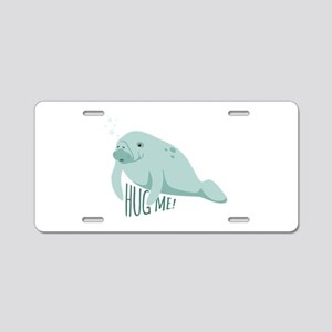 HUG ME! Aluminum License Plate