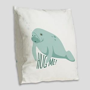 HUG ME! Burlap Throw Pillow