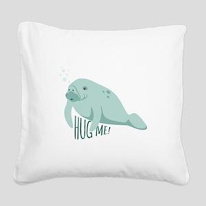 HUG ME! Square Canvas Pillow