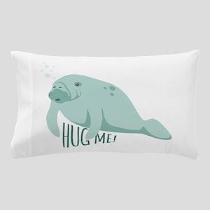 HUG ME! Pillow Case