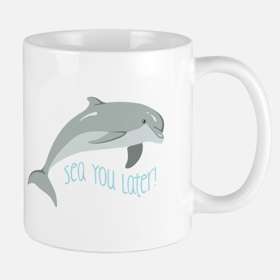 Sea You Later! Mugs