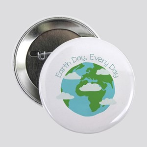 """Earth Day,Every Day 2.25"""" Button"""