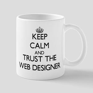 Keep Calm and Trust the Web Designer Mugs