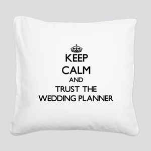 Keep Calm and Trust the Wedding Planner Square Can