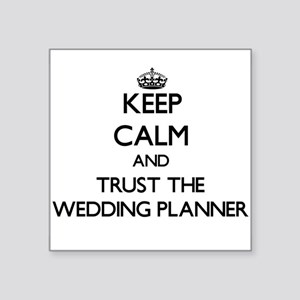 Keep Calm and Trust the Wedding Planner Sticker