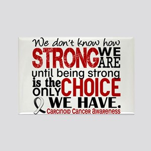 Carcinoid Cancer How Strong We Ar Rectangle Magnet
