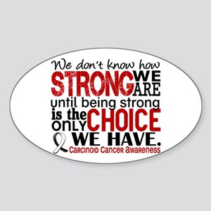 Carcinoid Cancer How Strong We Are Sticker (Oval)