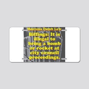 Montana Dumb Law 005 Aluminum License Plate