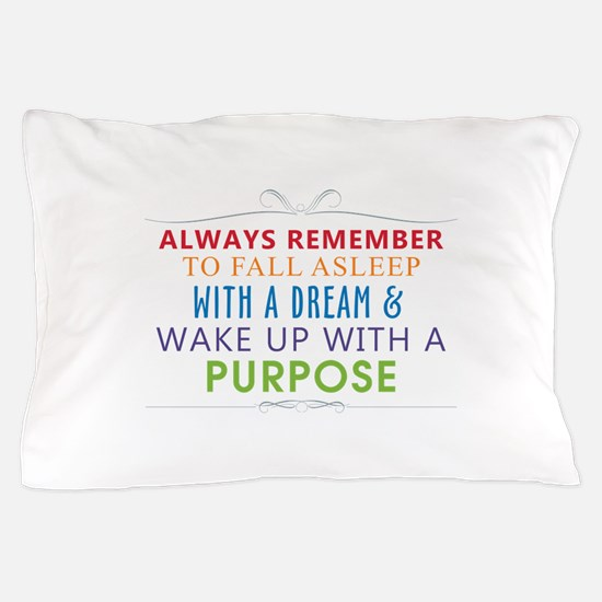 Wake Up With a Purpose Pillow Case