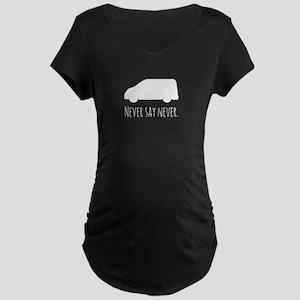 Never Say Never to Minivans Maternity T-Shirt