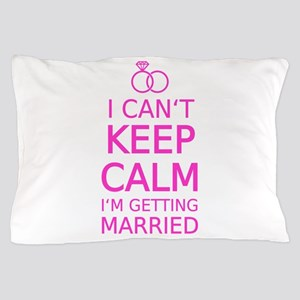 I cant keep calm, Im getting married Pillow Case