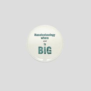 Nanotechnology is Big Mini Button
