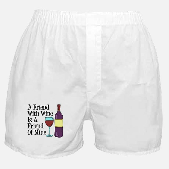 Friend With Wine Friend Of Mine Boxer Shorts