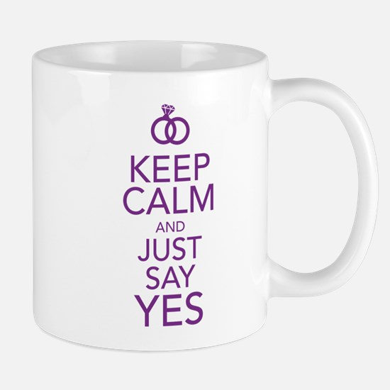 Keep Calm and Just Say Yes Mugs